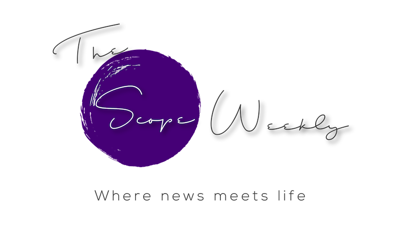 The Scope Weekly™ magazine - Where News Meets Life